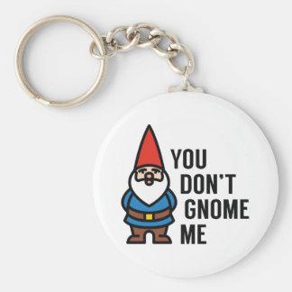 Você não faz gnomo mim chaveiro
