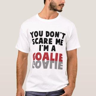 VOCÊ NÃO FAZ SUSTO MIM que eu sou UM GOALIE T-shirt
