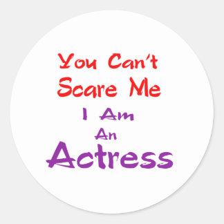 Você não pode susto mim que eu sou uma actriz adesivo