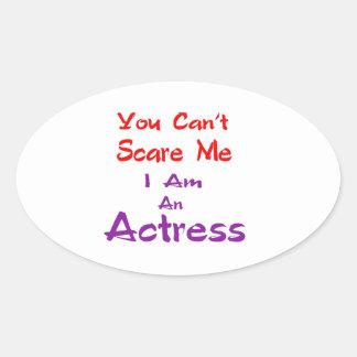 Você não pode susto mim que eu sou uma actriz adesivo oval