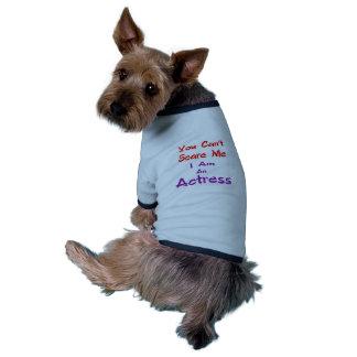 Você não pode susto mim que eu sou uma actriz camisa ringer para cachorro
