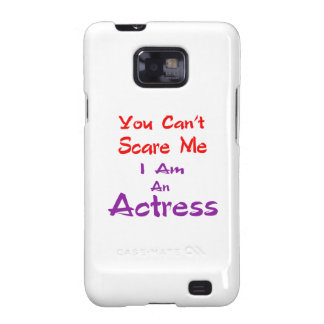 Você não pode susto mim que eu sou uma actriz capa galaxy SII