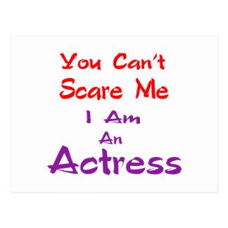 Você não pode susto mim que eu sou uma actriz cartão postal