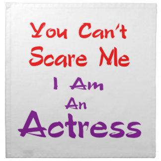 Você não pode susto mim que eu sou uma actriz guardanapo impresso