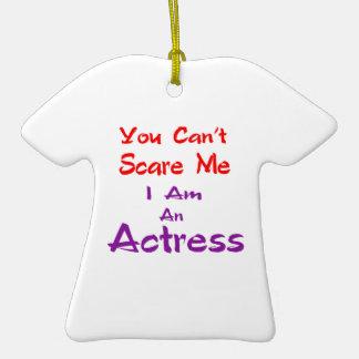 Você não pode susto mim que eu sou uma actriz ornamento de cerâmica camiseta