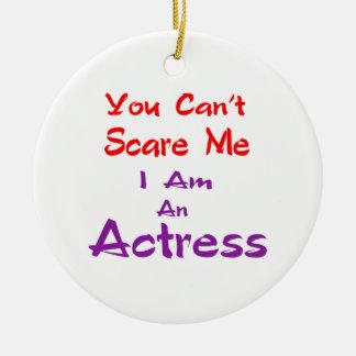 Você não pode susto mim que eu sou uma actriz ornamento de cerâmica redondo
