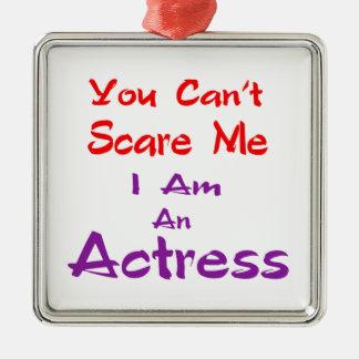 Você não pode susto mim que eu sou uma actriz ornamento quadrado cor prata