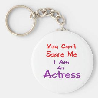 Você não pode susto mim que eu sou uma actriz chaveiros