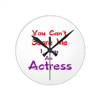 Você não pode susto mim que eu sou uma actriz relógio de parede