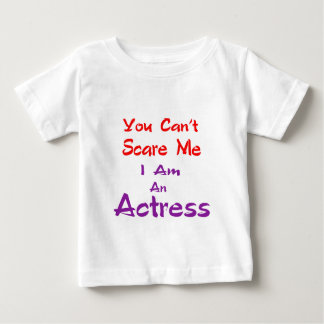 Você não pode susto mim que eu sou uma actriz t-shirts