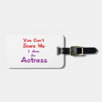 Você não pode susto mim que eu sou uma actriz tags de bagagens