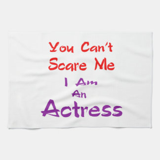 Você não pode susto mim que eu sou uma actriz pano de prato
