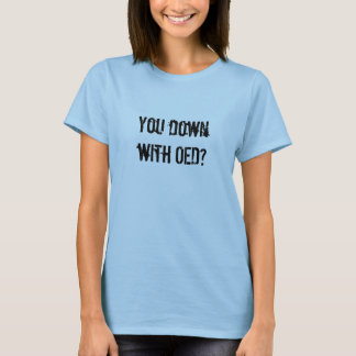 Você para baixo com OED? T-shirts