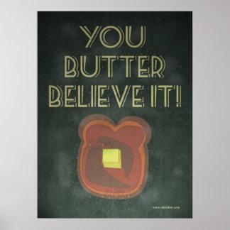 Você pôr manteiga acredita-o provérbio inspirado pôsteres