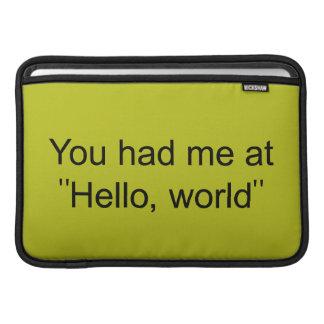 """Você teve-me em """"olá!, mundo """" bolsa de MacBook air"""