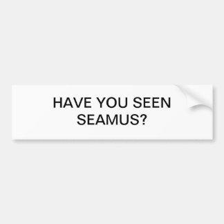 VOCÊ VIU A ETIQUETA DE SEAMUS BUMBER? ADESIVO PARA CARRO