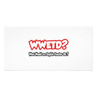 WWETD… o que um professor de inglês faria? Cartoes Com Fotos Personalizados