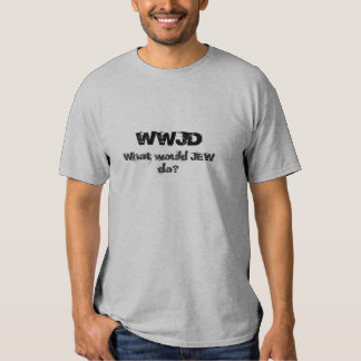 WWJD, que o JUDEU faria? T-shirts