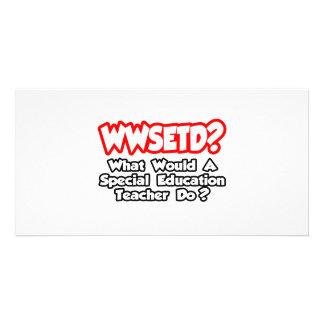 WWSETD… o que um Ed especial O professor faz Cartao Com Foto