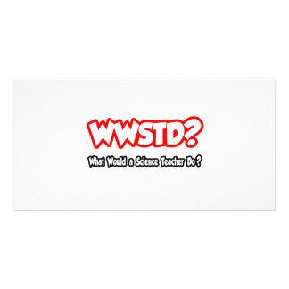 WWSTD… o que um professor de ciências faria Cartões Com Fotos