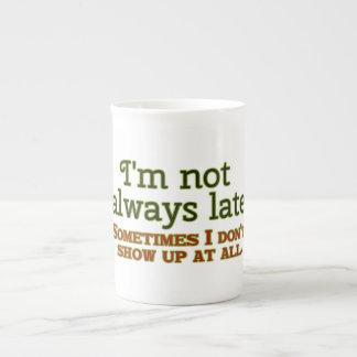 Xícara De Chá Eu não estou sempre atrasado