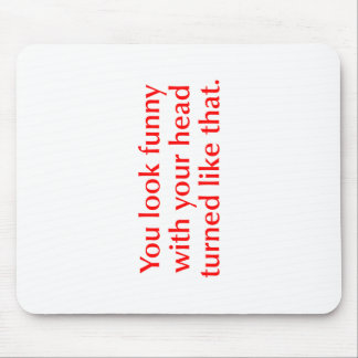 you-look-funny-opt-red.png mouse pad