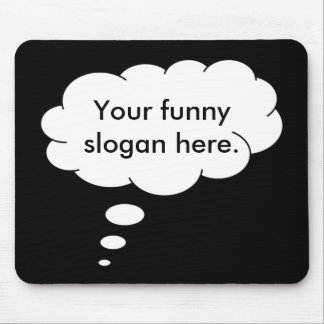 your-funny-slogan-here01 mouse pads