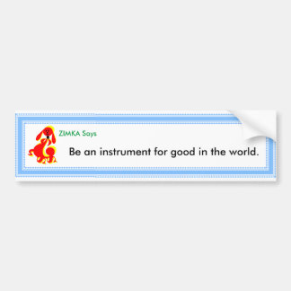 """ZIMKA diz que """"seja um instrumento…"""" Autocolante Adesivo Para Carro"""